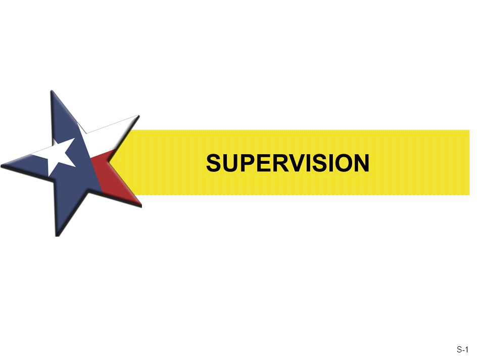 S-1 SUPERVISION