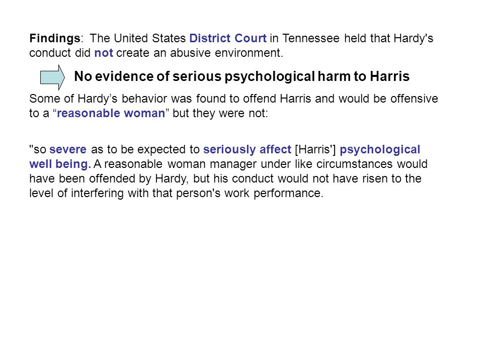 Findings: The United States District Court in Tennessee held that Hardy's conduct did not create an abusive environment. No evidence of serious psycho