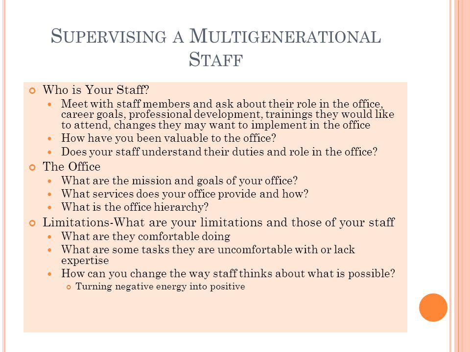 S UPERVISING A M ULTIGENERATIONAL S TAFF Who is Your Staff.