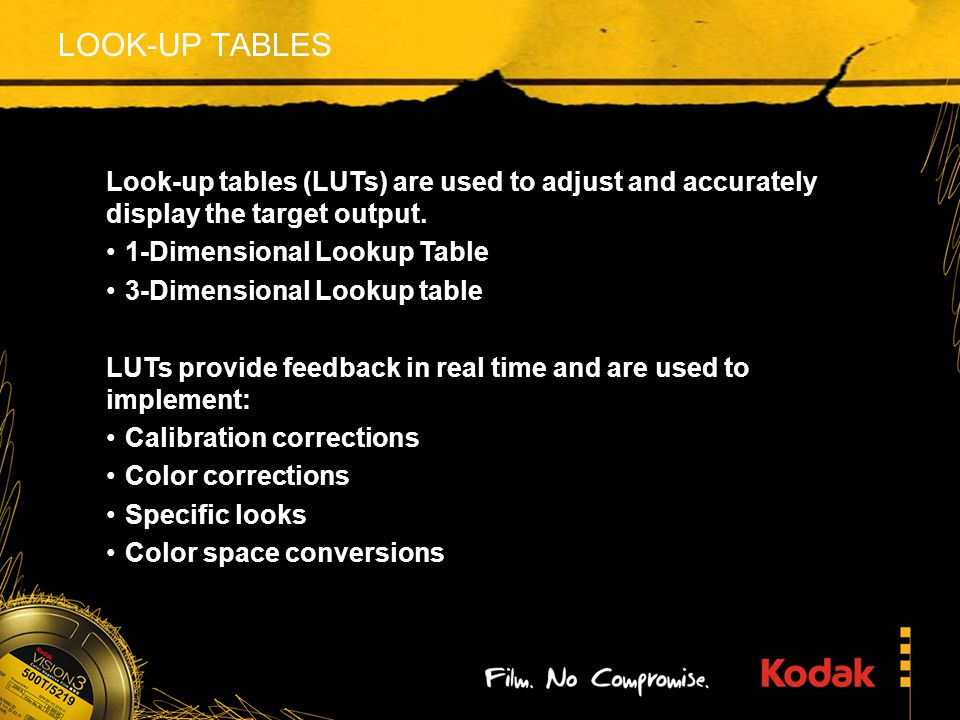 LOOK-UP TABLES Look-up tables (LUTs) are used to adjust and accurately display the target output.