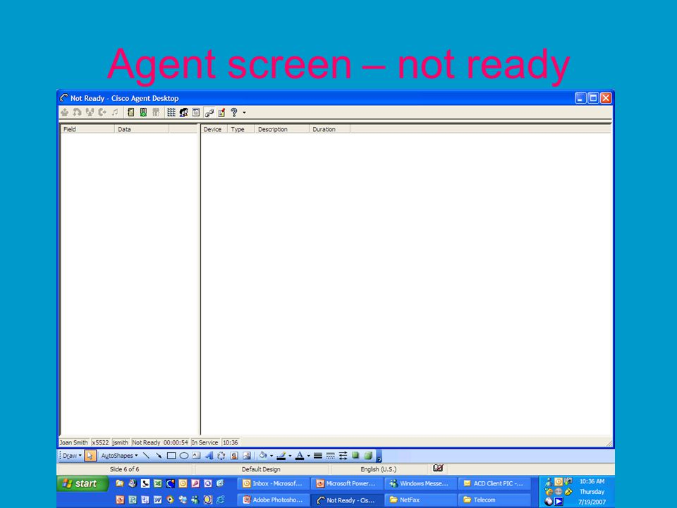 Agent screen – not ready
