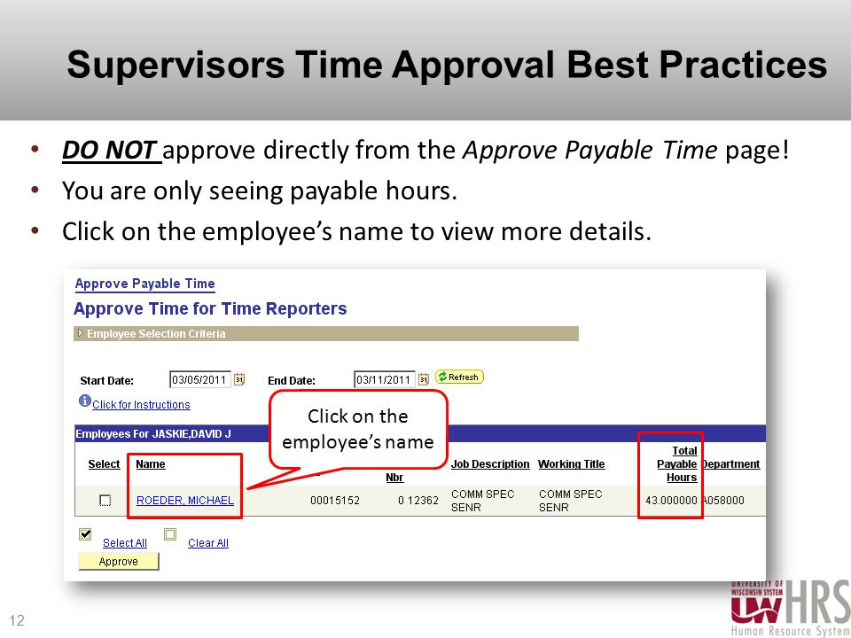 Supervisors Time Approval Best Practices DO NOT approve directly from the Approve Payable Time page.