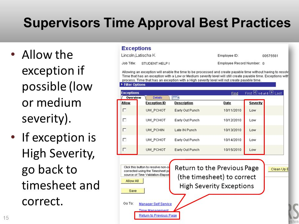 Supervisors Time Approval Best Practices Allow the exception if possible (low or medium severity).