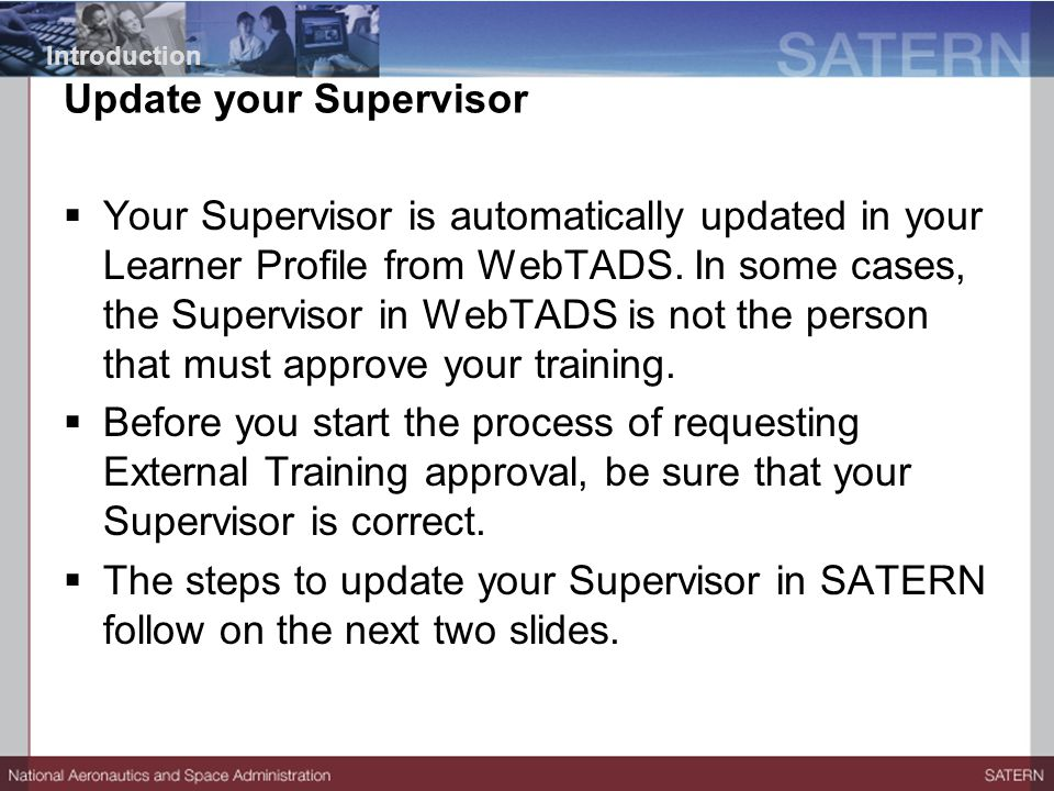 Your Supervisor is automatically updated in your Learner Profile from WebTADS.