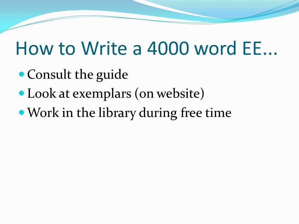 How to Write a 4000 word EE...