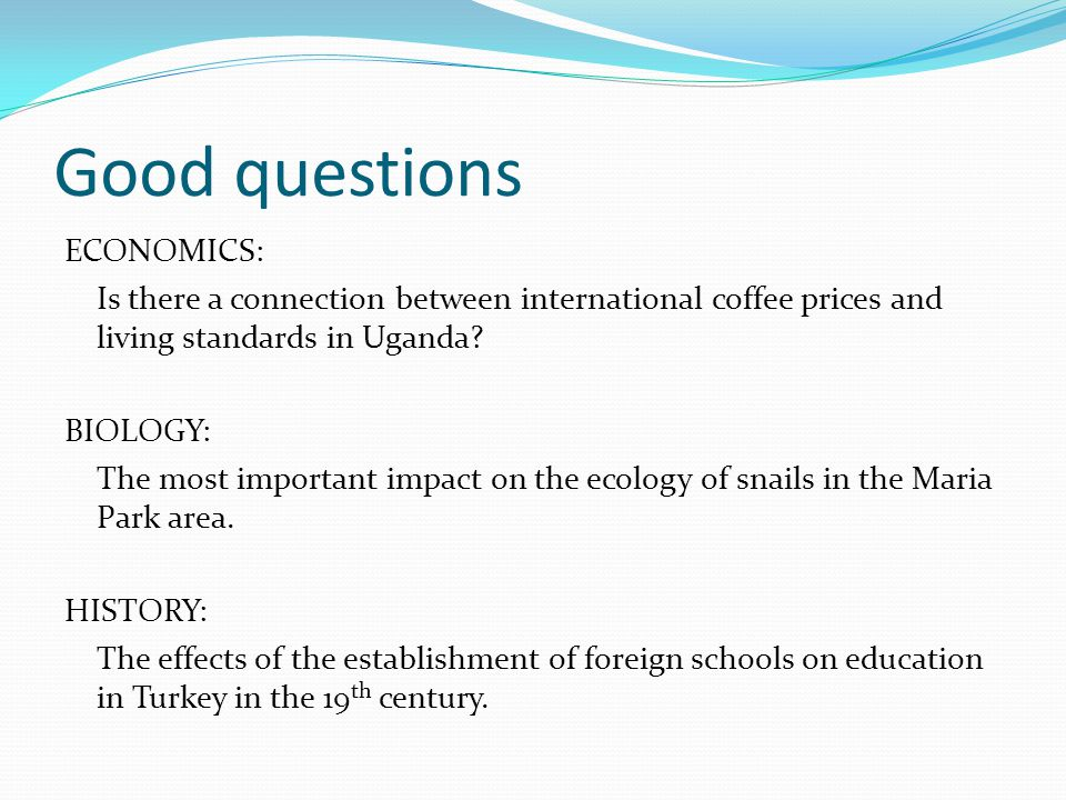 Good questions ECONOMICS: Is there a connection between international coffee prices and living standards in Uganda.