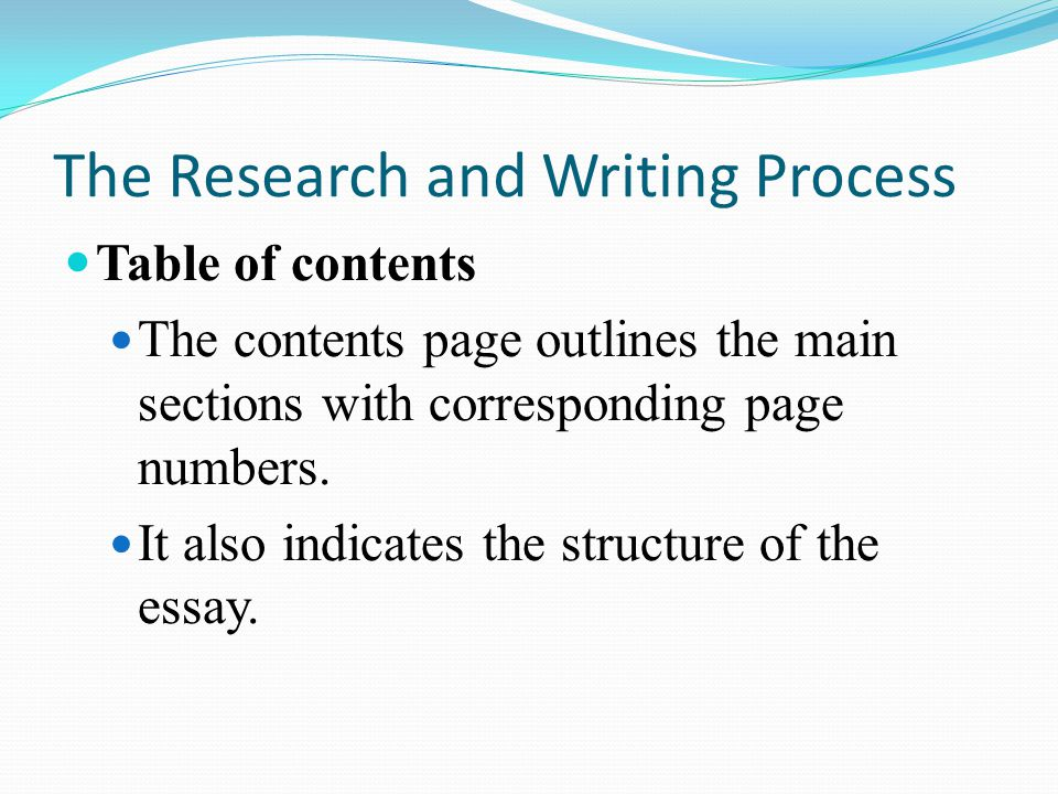 The Research and Writing Process Table of contents The contents page outlines the main sections with corresponding page numbers.