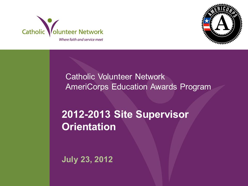 Welcome Thank you so much for your participation in the Catholic Volunteer Network AmeriCorps Education Awards Program.