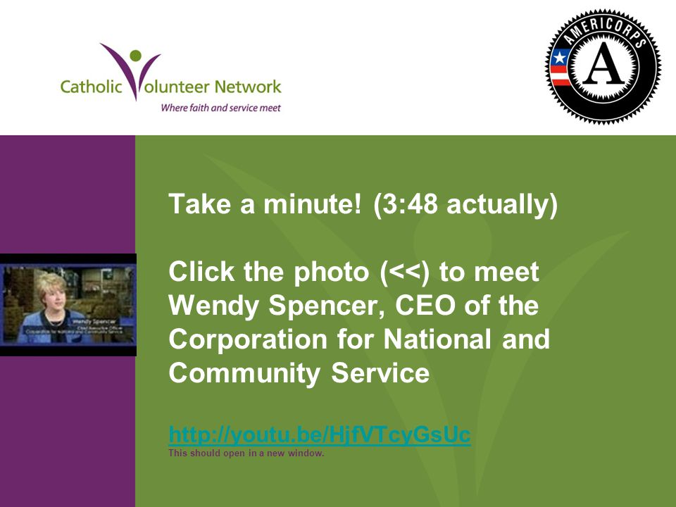 Take a minute! (3:48 actually) Click the photo (<<) to meet Wendy Spencer, CEO of the Corporation for National and Community Service http://youtu.be/H
