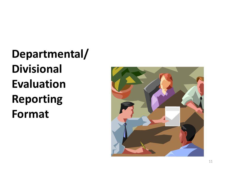 Departmental/ Divisional Evaluation Reporting Format 11