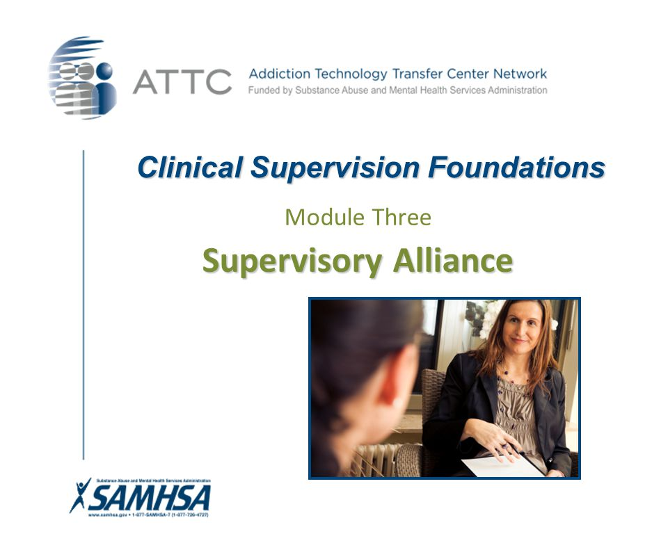 Clinical Supervision Foundations Module Three Supervisory Alliance