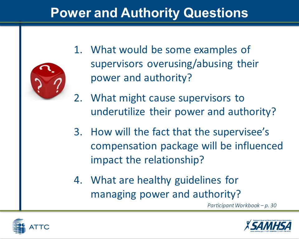 Power and Authority Questions 1.What would be some examples of supervisors overusing/abusing their power and authority.