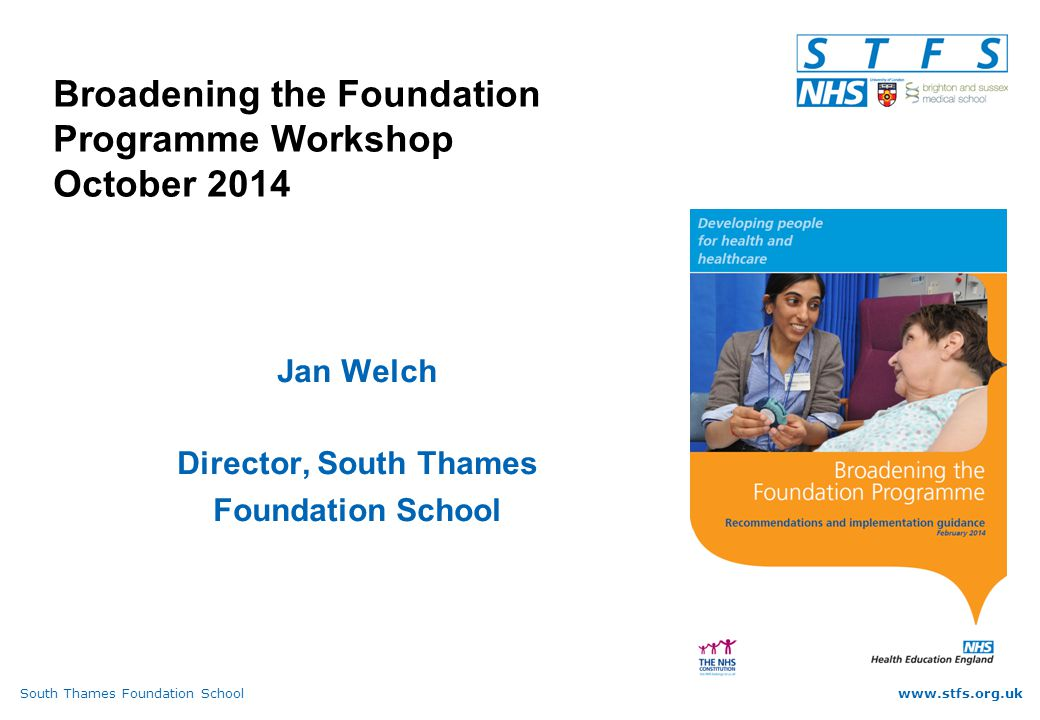 South Thames Foundation Schoolwww.stfs.org.uk Guidance – general principles FDs based in an acute trust for a year, and continue to be employed by this trust while on 4/12 placement in community psychiatry Travel must be considered (driving licence not in national person specification)