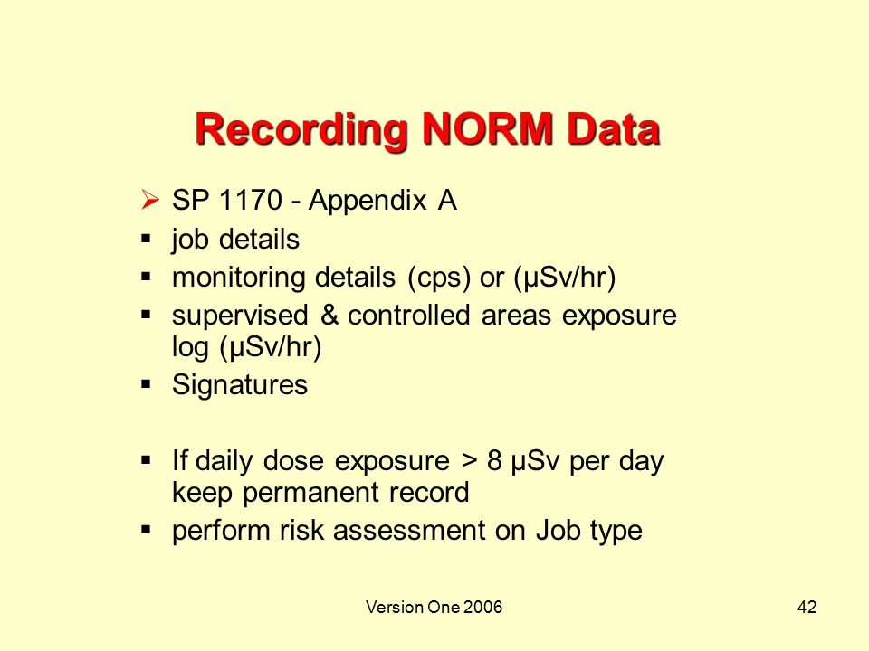 Version One 200642 Recording NORM Data  SP 1170 - Appendix A  job details  monitoring details (cps) or (µSv/hr)  supervised & controlled areas exp