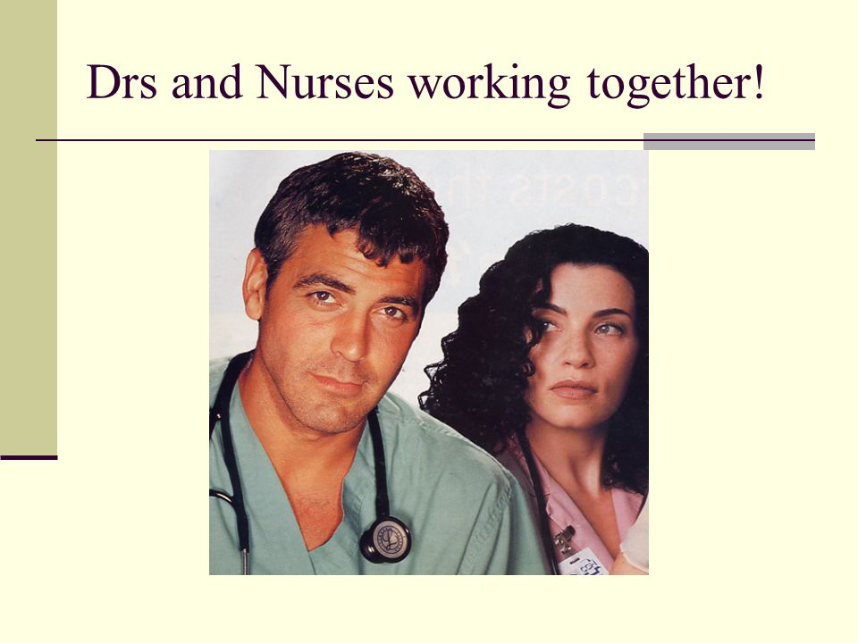 Drs and Nurses working together!