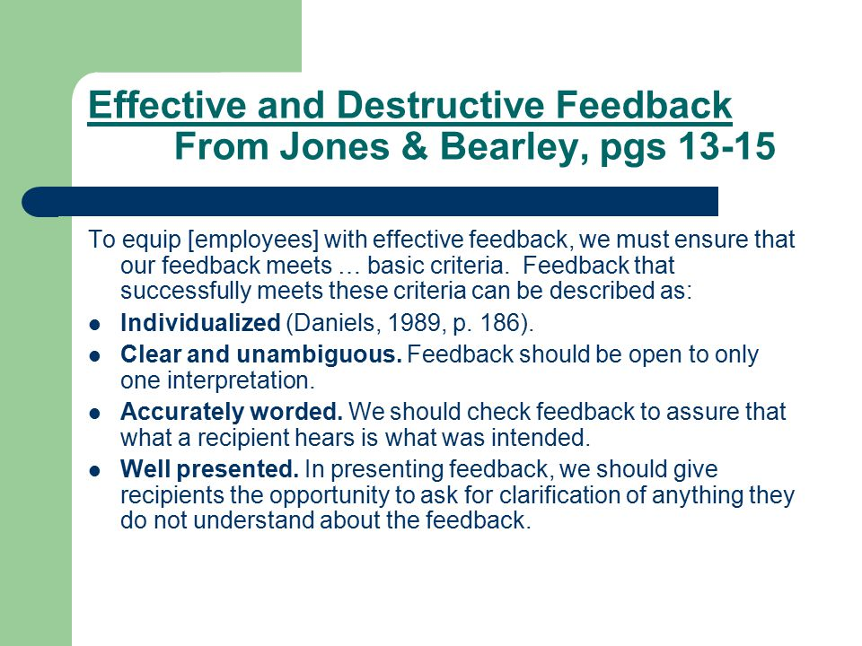 Feedback continued Focused on modifiable behavior.