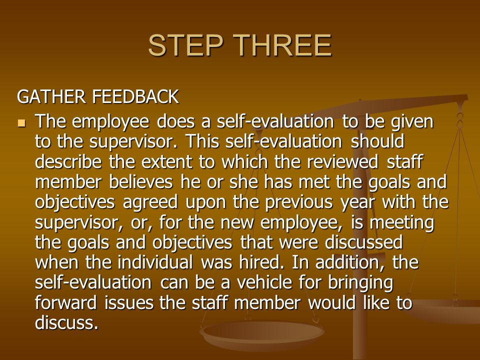Step three continued… The supervisor puts the 360 evaluation into action by conducting interviews.