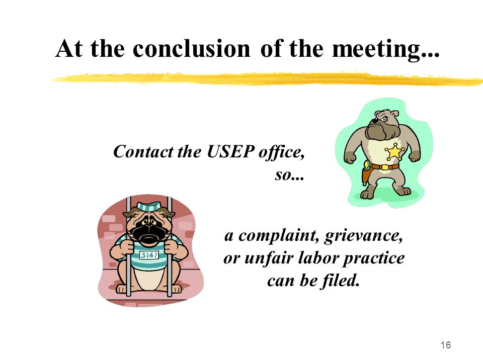 16 At the conclusion of the meeting... Contact the USEP office, so...