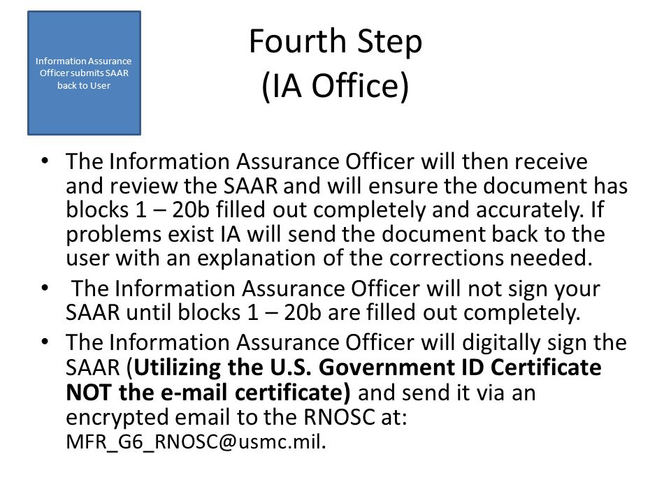 Fifth Step (Information Owner) The MFR G-6 personnel will review the completed SAAR and create the account.
