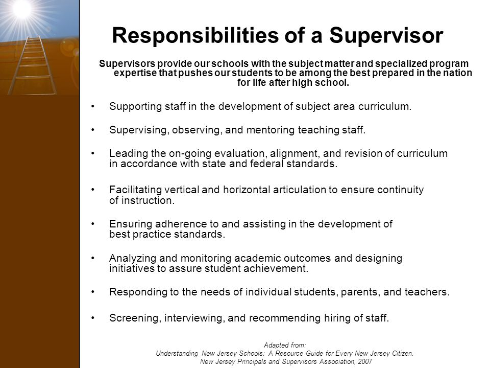 Responsibilities of a Supervisor Supervisors provide our schools with the subject matter and specialized program expertise that pushes our students to