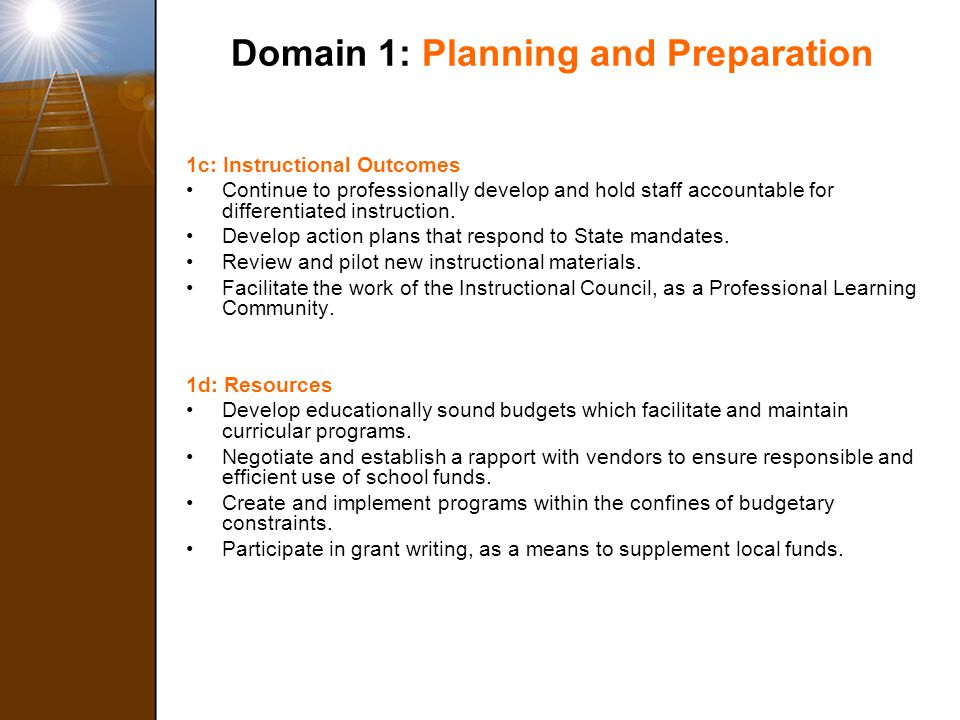 Domain 1: Planning and Preparation 1c: Instructional Outcomes Continue to professionally develop and hold staff accountable for differentiated instruc