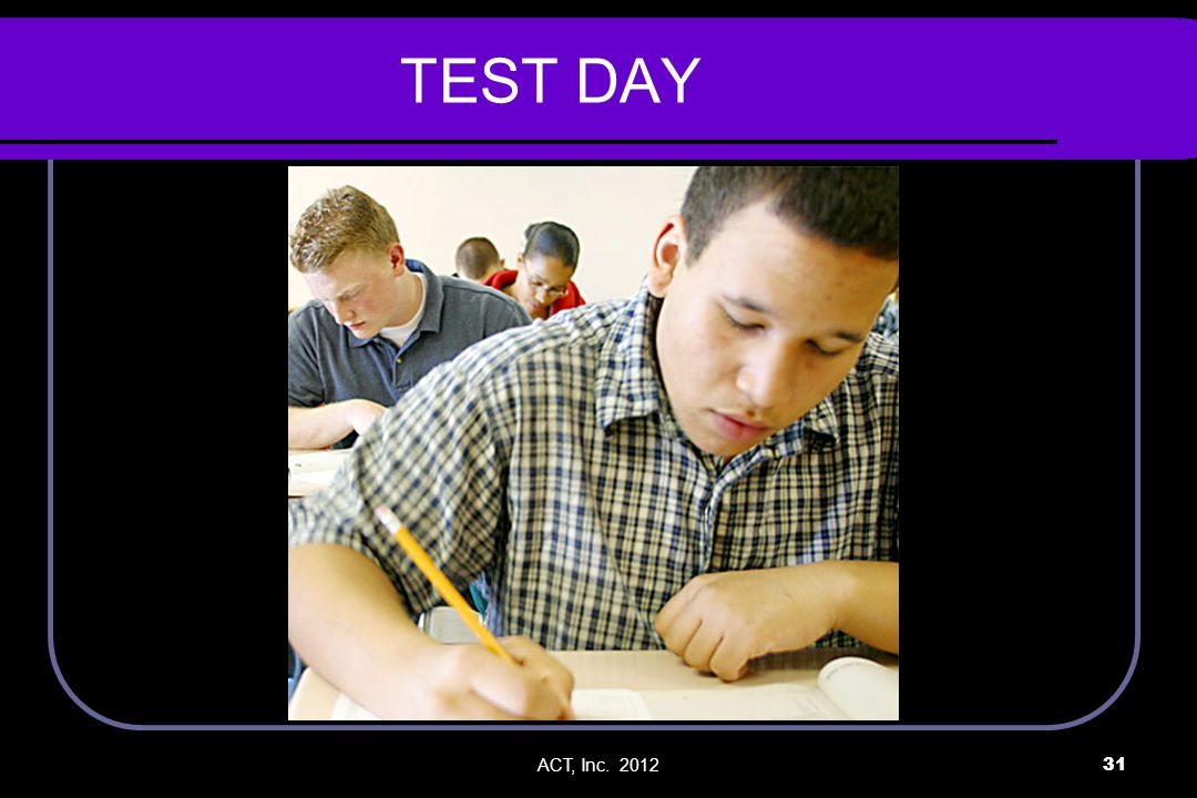 ACT, Inc. 201231 TEST DAY