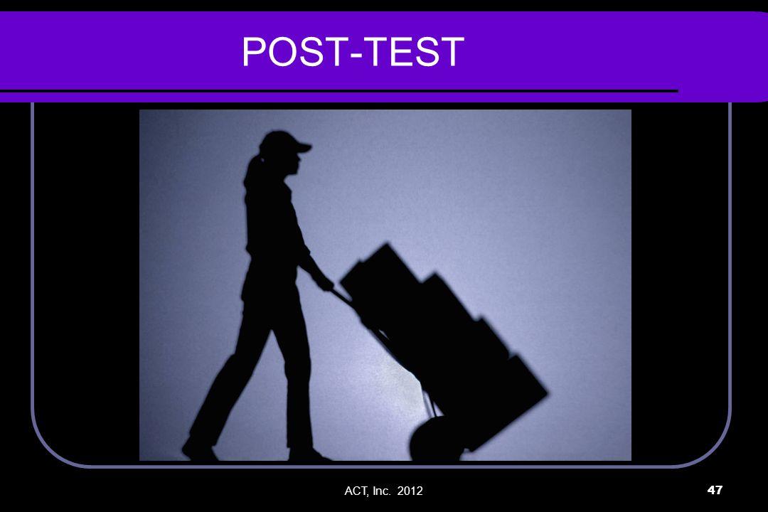 ACT, Inc. 201247 POST-TEST