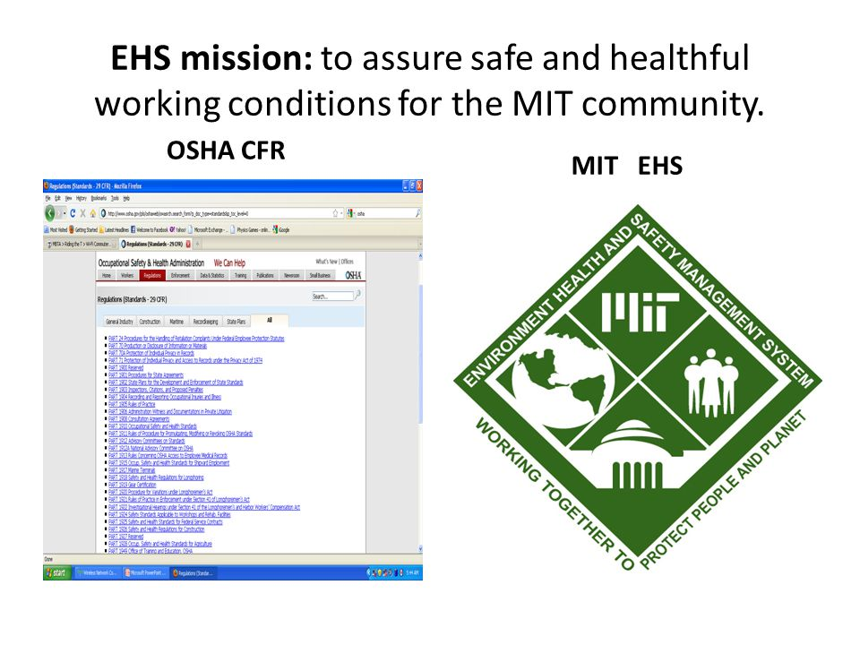 EHS mission: to assure safe and healthful working conditions for the MIT community.