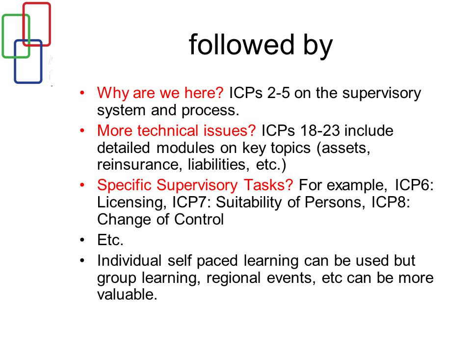 followed by Why are we here. ICPs 2-5 on the supervisory system and process.