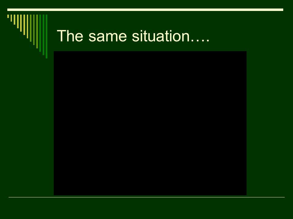 The same situation….