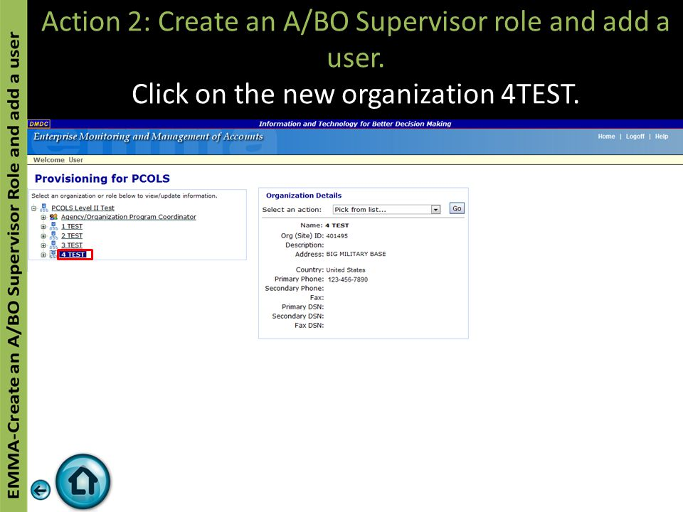Action 2: Create an A/BO Supervisor role and add a user. Click on the new organization 4TEST.