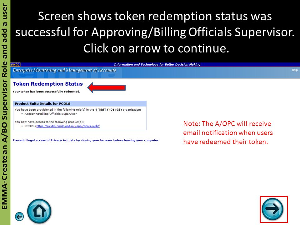 Screen shows token redemption status was successful for Approving/Billing Officials Supervisor. Click on arrow to continue. Note: The A/OPC will recei