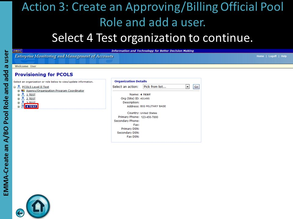 Action 3: Create an Approving/Billing Official Pool Role and add a user. Select 4 Test organization to continue. EMMA-Create an A/BO Pool Role and add