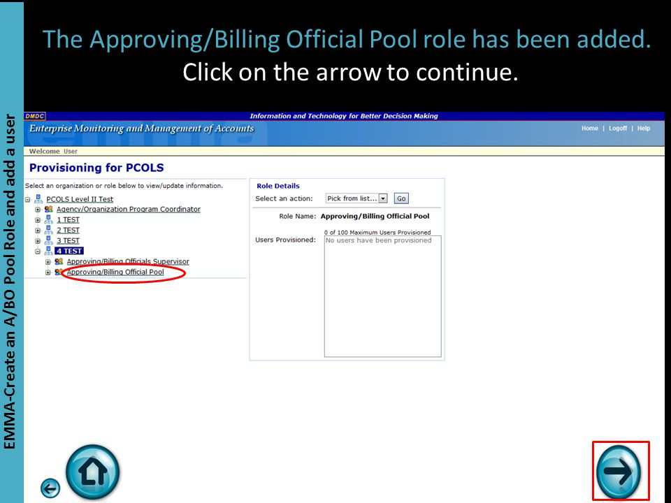 The Approving/Billing Official Pool role has been added. Click on the arrow to continue. EMMA-Create an A/BO Pool Role and add a user
