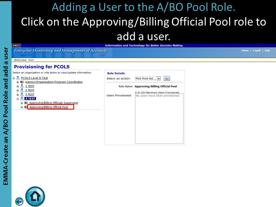 Adding a User to the A/BO Pool Role. Click on the Approving/Billing Official Pool role to add a user. EMMA-Create an A/BO Pool Role and add a user