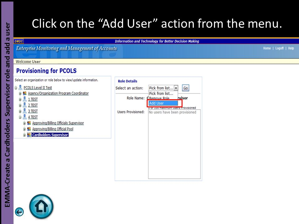 """Click on the """"Add User"""" action from the menu. EMMA-Create a Cardholders Supervisor role and add a user"""