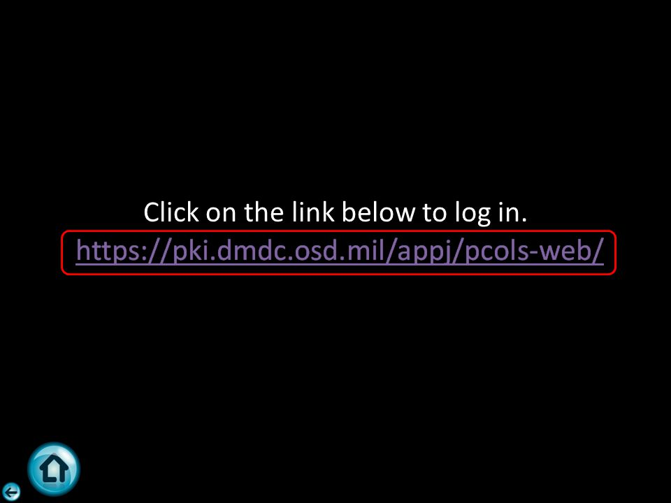 Click on the link below to log in. https://pki.dmdc.osd.mil/appj/pcols-web/