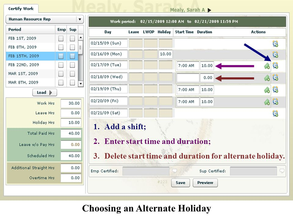 Choosing an Alternate Holiday 1.Add a shift; 2.Enter start time and duration; 3.Delete start time and duration for alternate holiday.