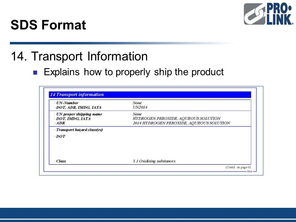 SDS Format 14. Transport Information Explains how to properly ship the product