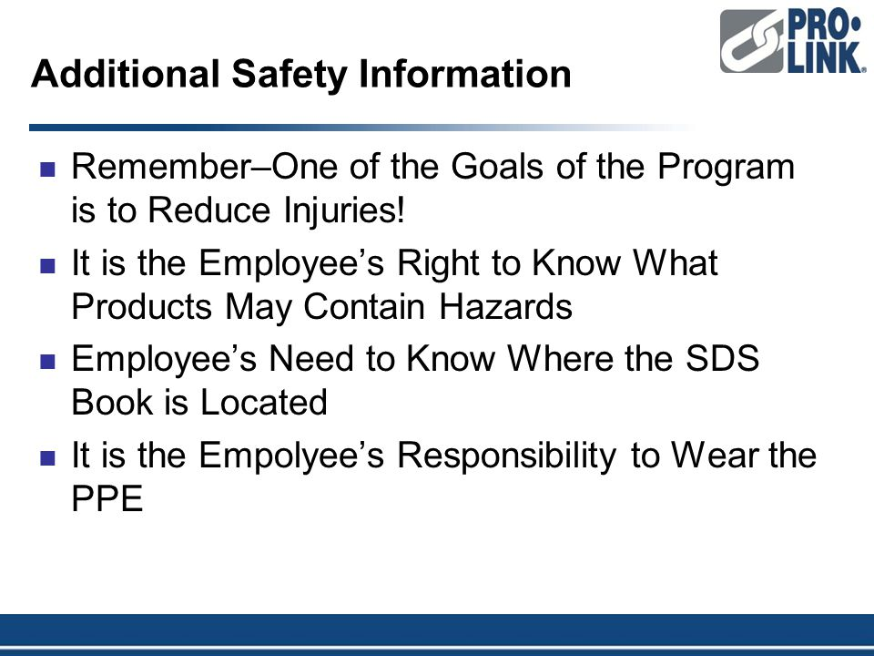 Additional Safety Information Remember–One of the Goals of the Program is to Reduce Injuries.