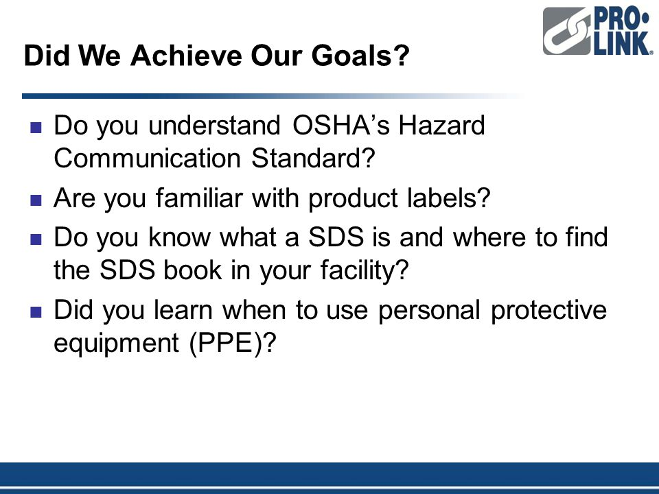 Did We Achieve Our Goals. Do you understand OSHA's Hazard Communication Standard.