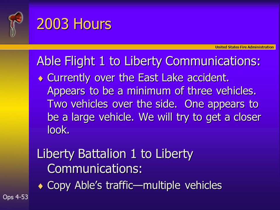 United States Fire Administration Ops Hours Able Flight 1 to Liberty Communications:  Currently over the East Lake accident.