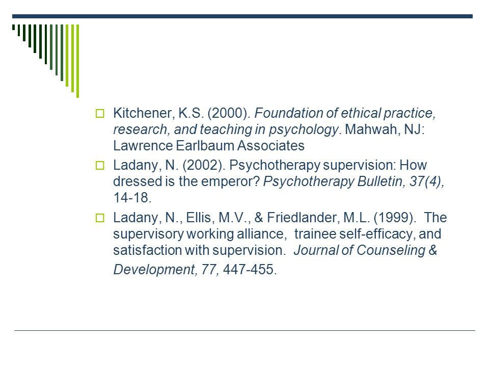  Kitchener, K.S. (2000). Foundation of ethical practice, research, and teaching in psychology.