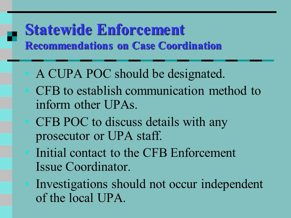A CUPA POC should be designated. CFB to establish communication method to inform other UPAs.