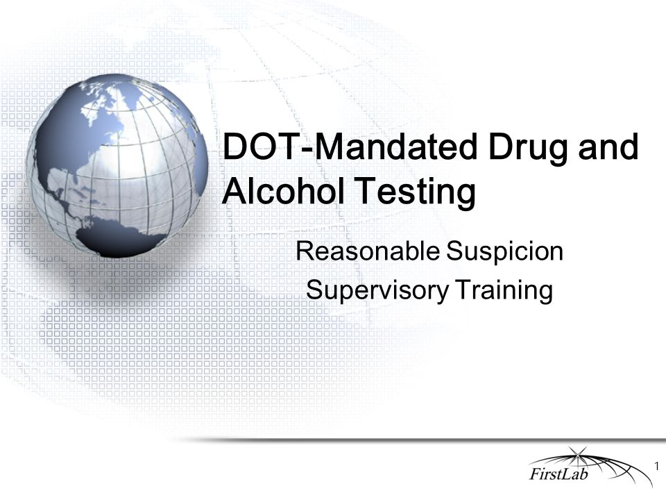 DOT-Mandated Drug and Alcohol Testing Reasonable Suspicion Supervisory Training 1