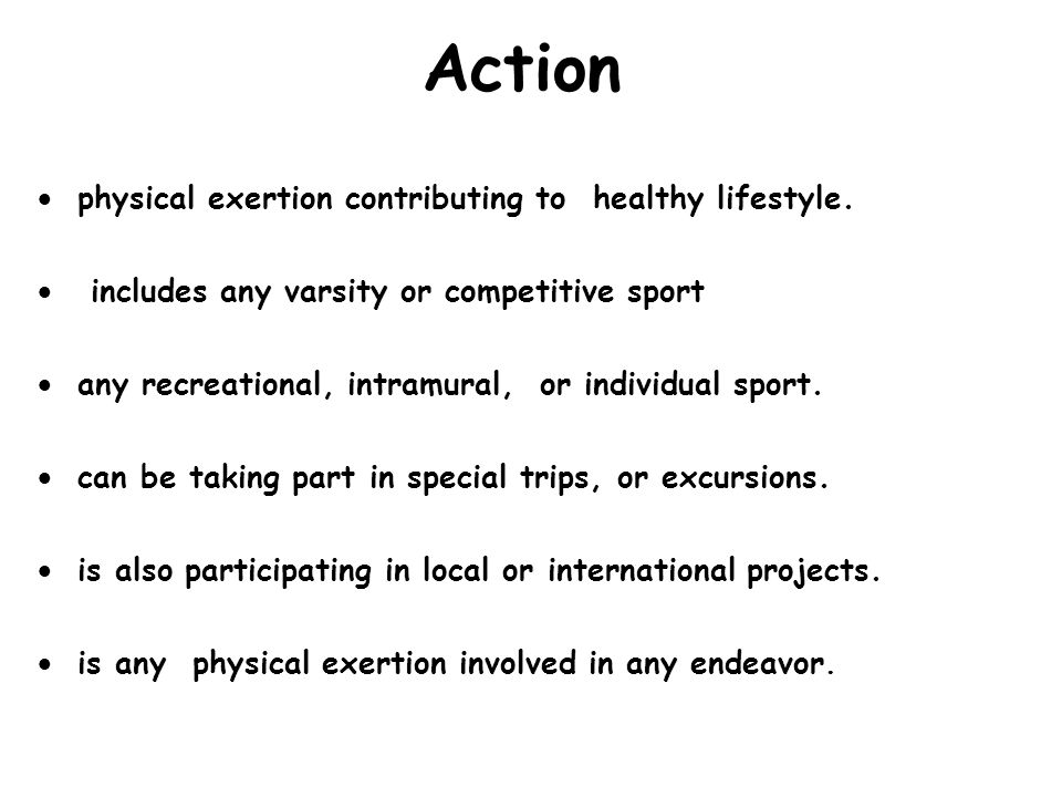 Action  physical exertion contributing to healthy lifestyle.