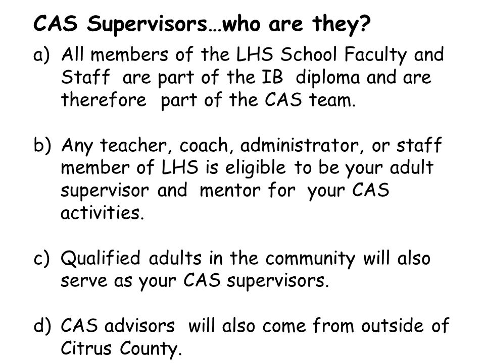 a)All members of the LHS School Faculty and Staff are part of the IB diploma and are therefore part of the CAS team.