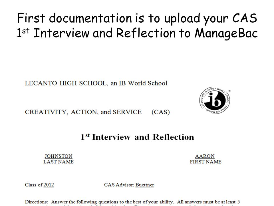 First documentation is to upload your CAS 1 st Interview and Reflection to ManageBac