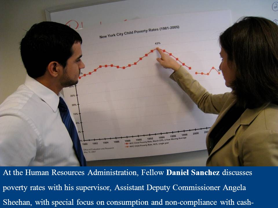 At the Human Resources Administration, Fellow Daniel Sanchez discusses poverty rates with his supervisor, Assistant Deputy Commissioner Angela Sheehan