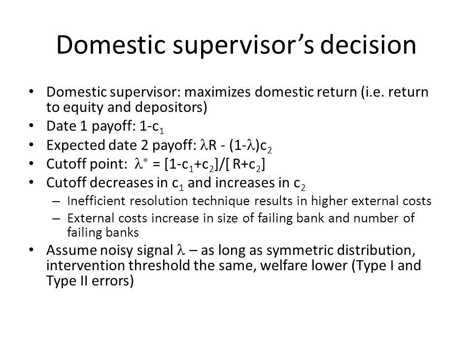 Domestic supervisor's decision Domestic supervisor: maximizes domestic return (i.e.